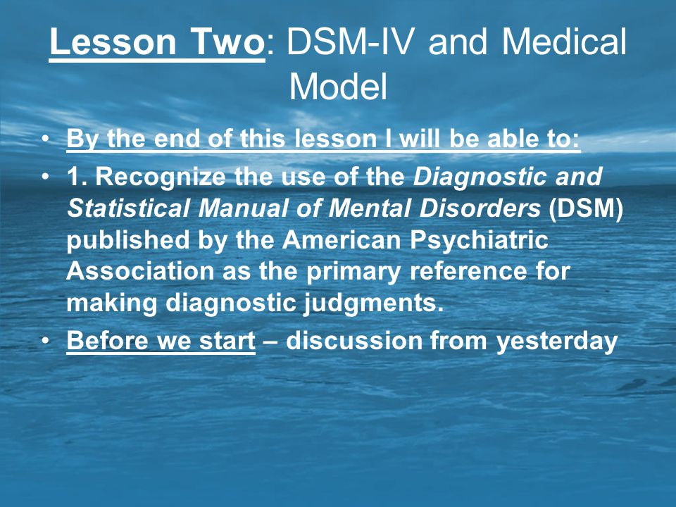 Lesson Two: DSM-IV and Medical Model