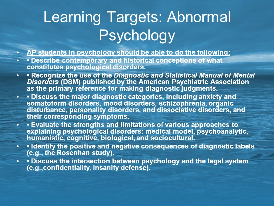 Learning Targets: Abnormal Psychology