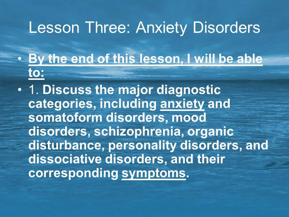 Lesson Three: Anxiety Disorders