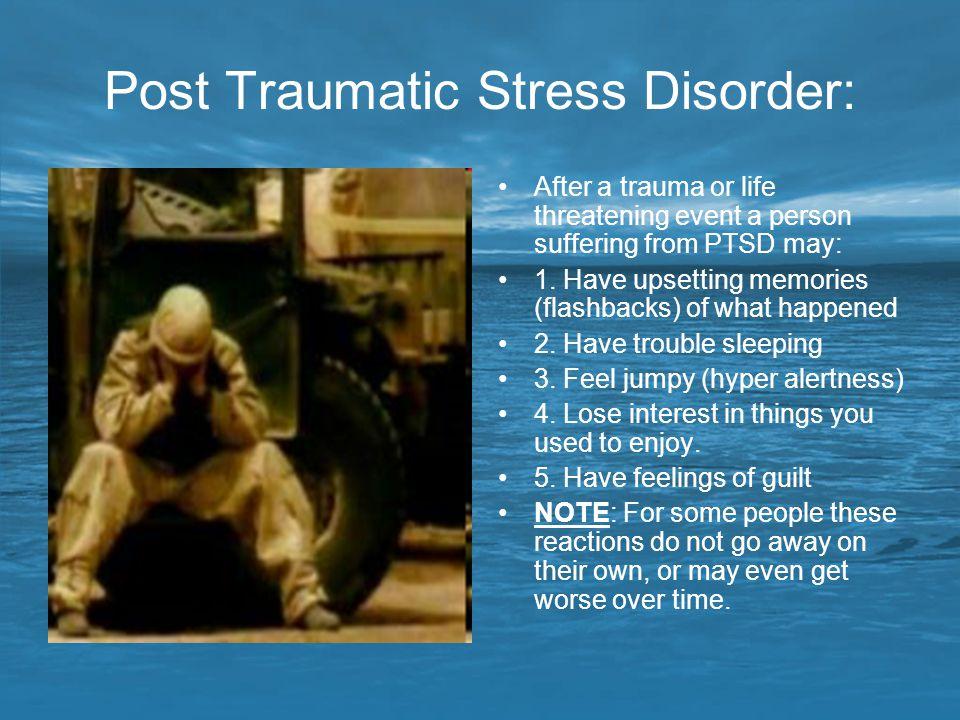 Post Traumatic Stress Disorder: