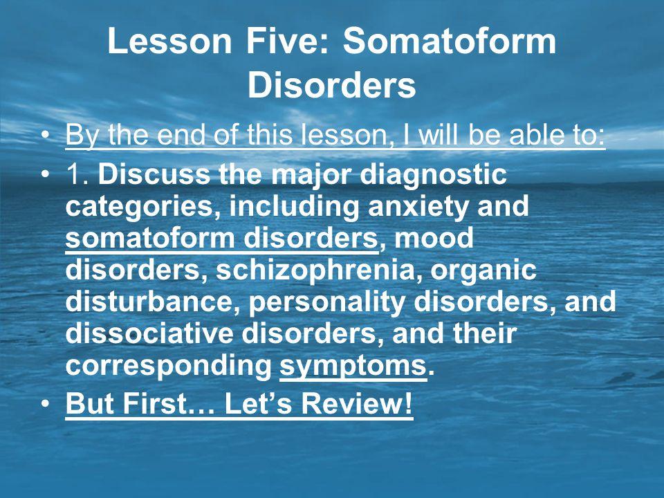 Lesson Five: Somatoform Disorders