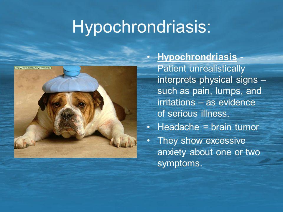 Hypochrondriasis: