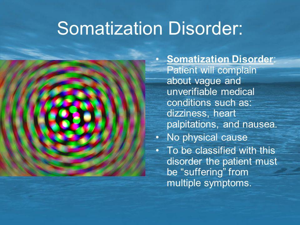 Somatization Disorder: