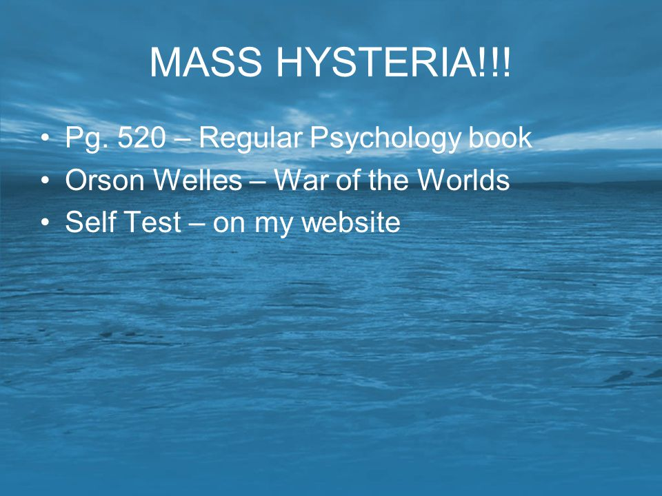 MASS HYSTERIA!!! Pg. 520 – Regular Psychology book