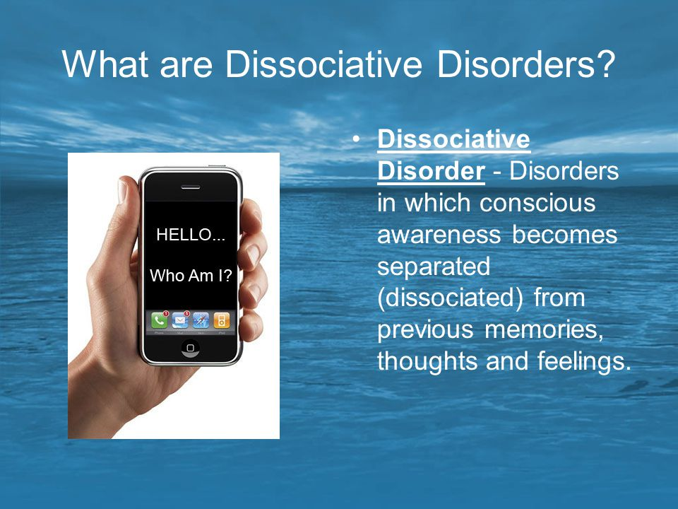 What are Dissociative Disorders