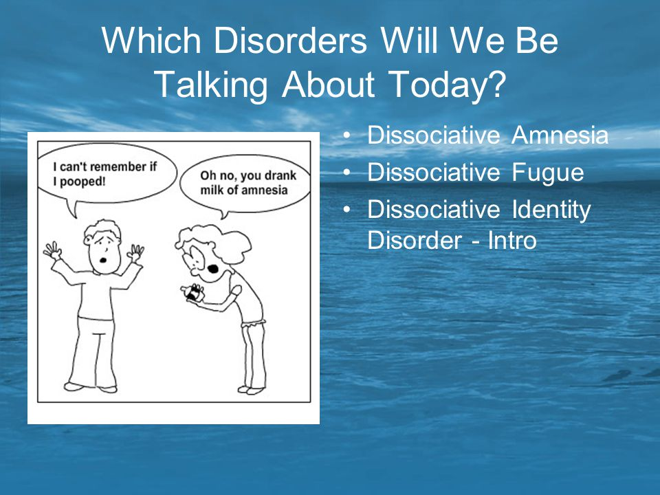 Which Disorders Will We Be Talking About Today