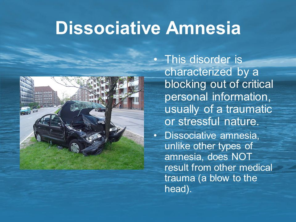Dissociative Amnesia This disorder is characterized by a blocking out of critical personal information, usually of a traumatic or stressful nature.