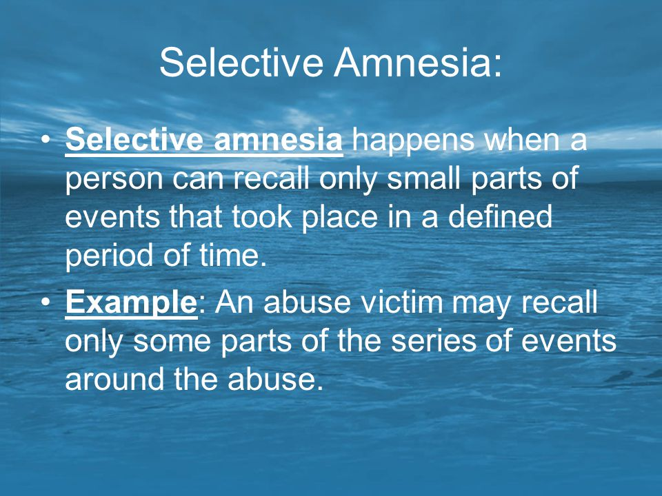 Selective Amnesia: Selective amnesia happens when a person can recall only small parts of events that took place in a defined period of time.
