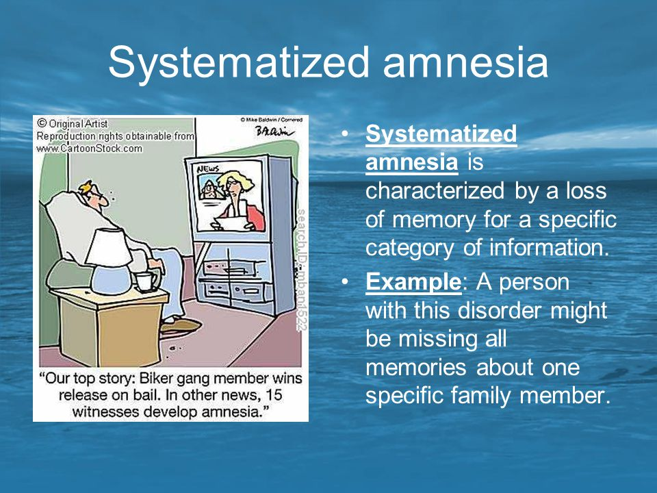 Systematized amnesia Systematized amnesia is characterized by a loss of memory for a specific category of information.
