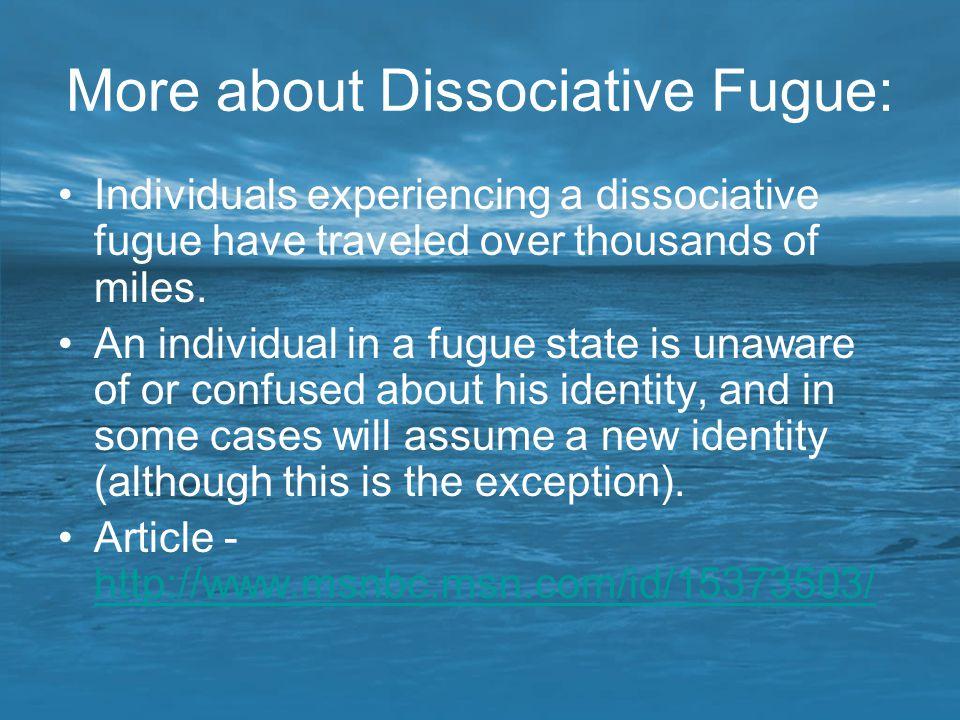 More about Dissociative Fugue: