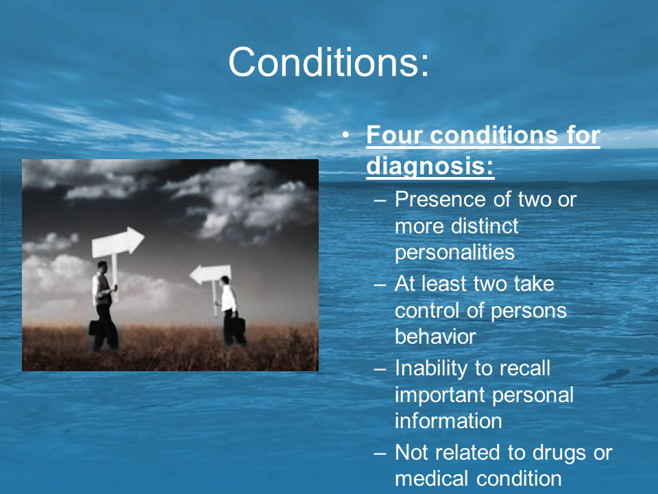 Conditions: Four conditions for diagnosis: