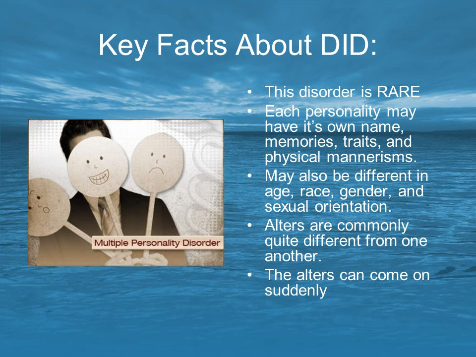 Key Facts About DID: This disorder is RARE