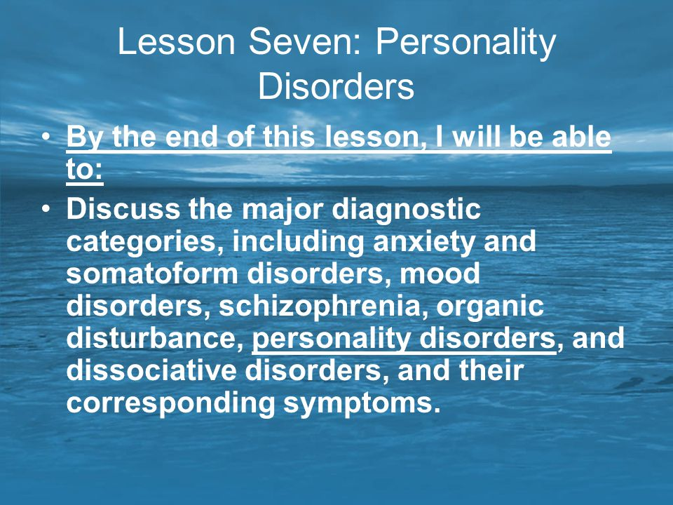 Lesson Seven: Personality Disorders
