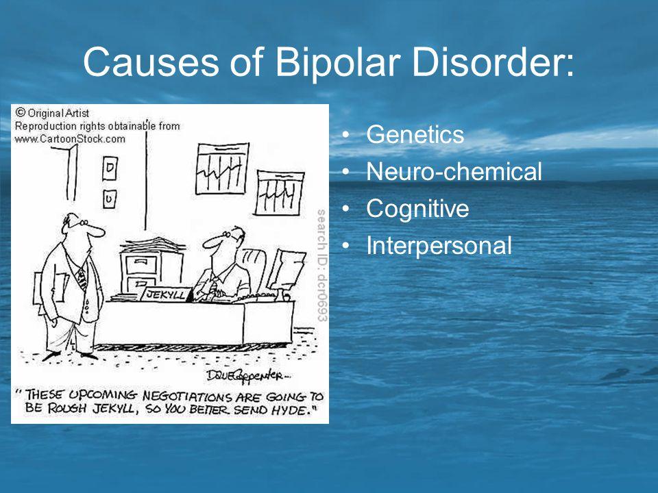 Causes of Bipolar Disorder: