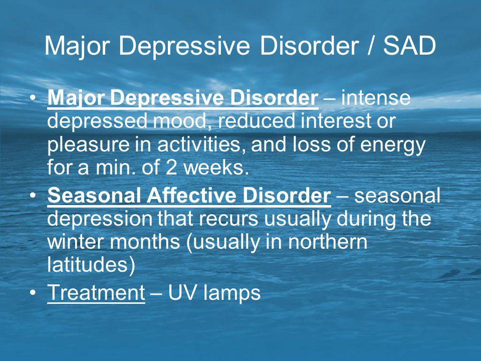 Major Depressive Disorder / SAD