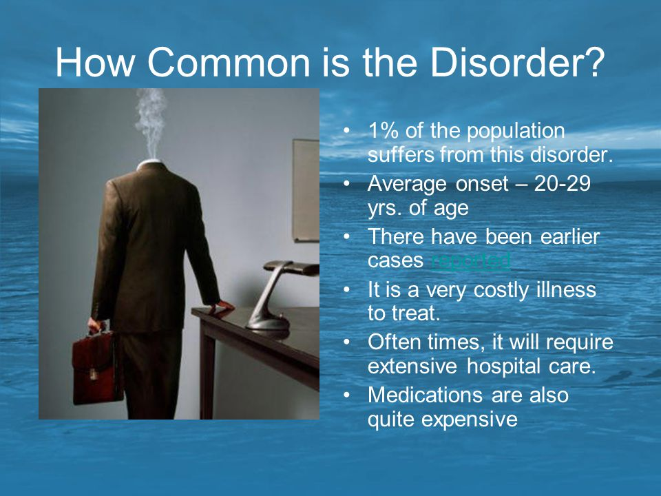 How Common is the Disorder