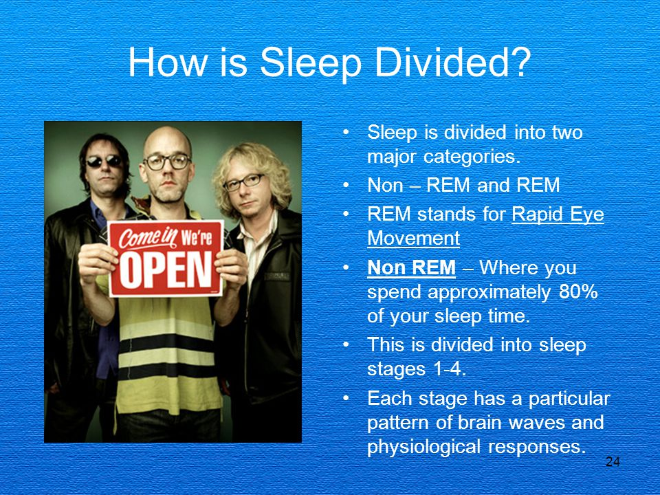 How is Sleep Divided Sleep is divided into two major categories.