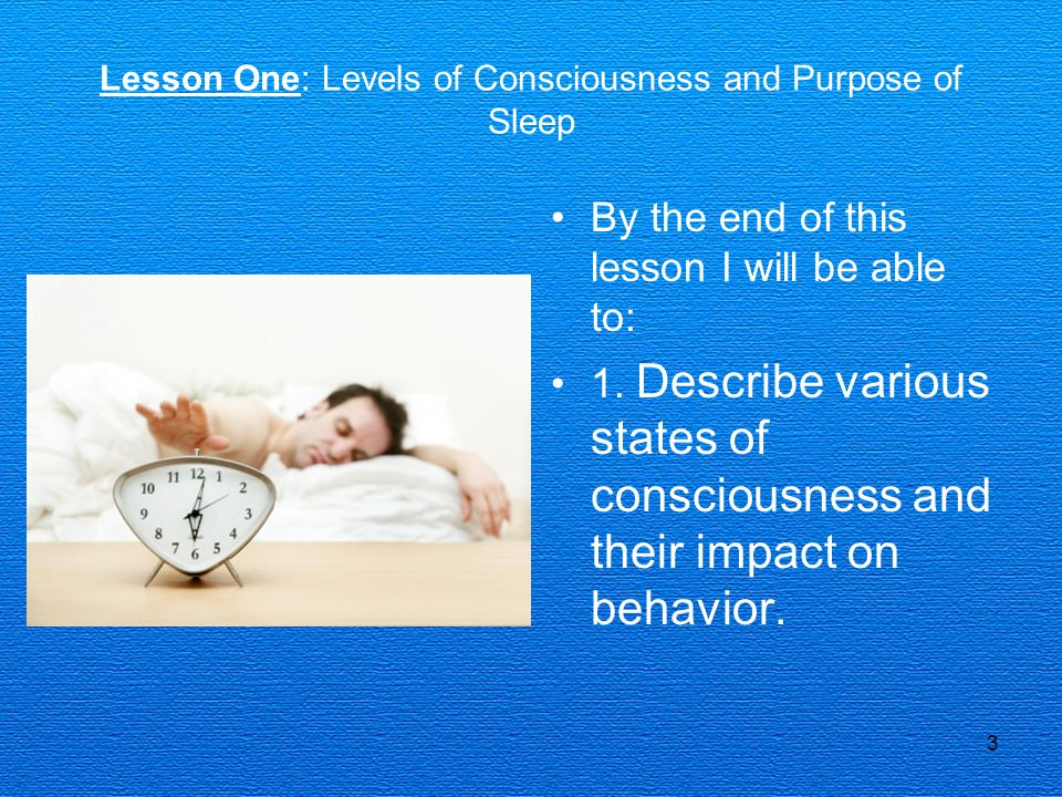 Lesson One: Levels of Consciousness and Purpose of Sleep