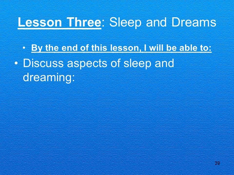 Lesson Three: Sleep and Dreams