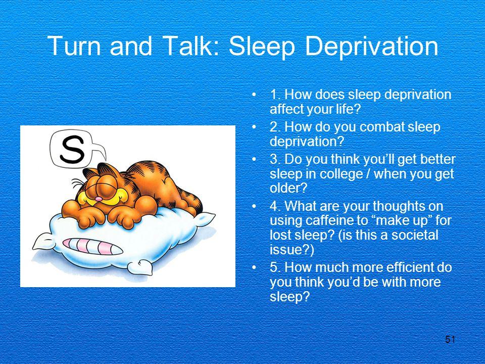 Turn and Talk: Sleep Deprivation