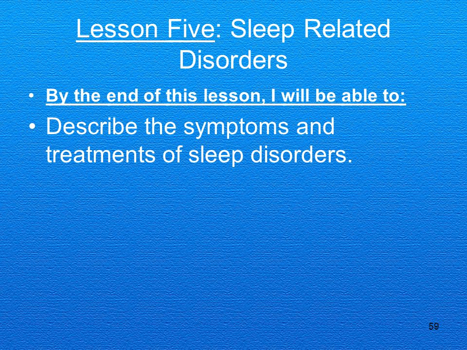 Lesson Five: Sleep Related Disorders