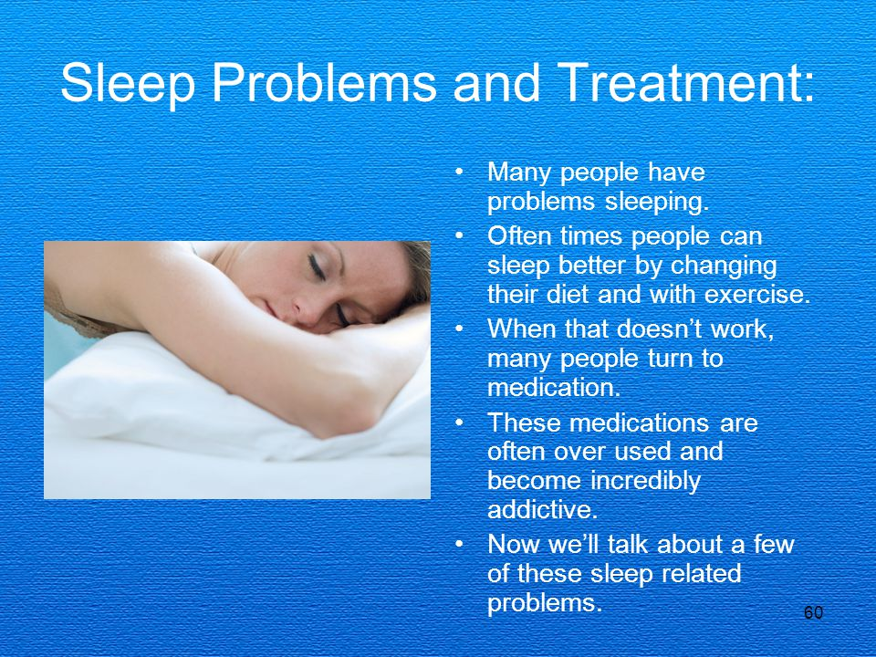 Sleep Problems and Treatment: