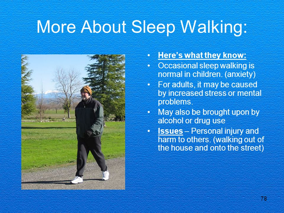 More About Sleep Walking: