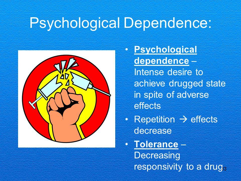 Psychological Dependence: