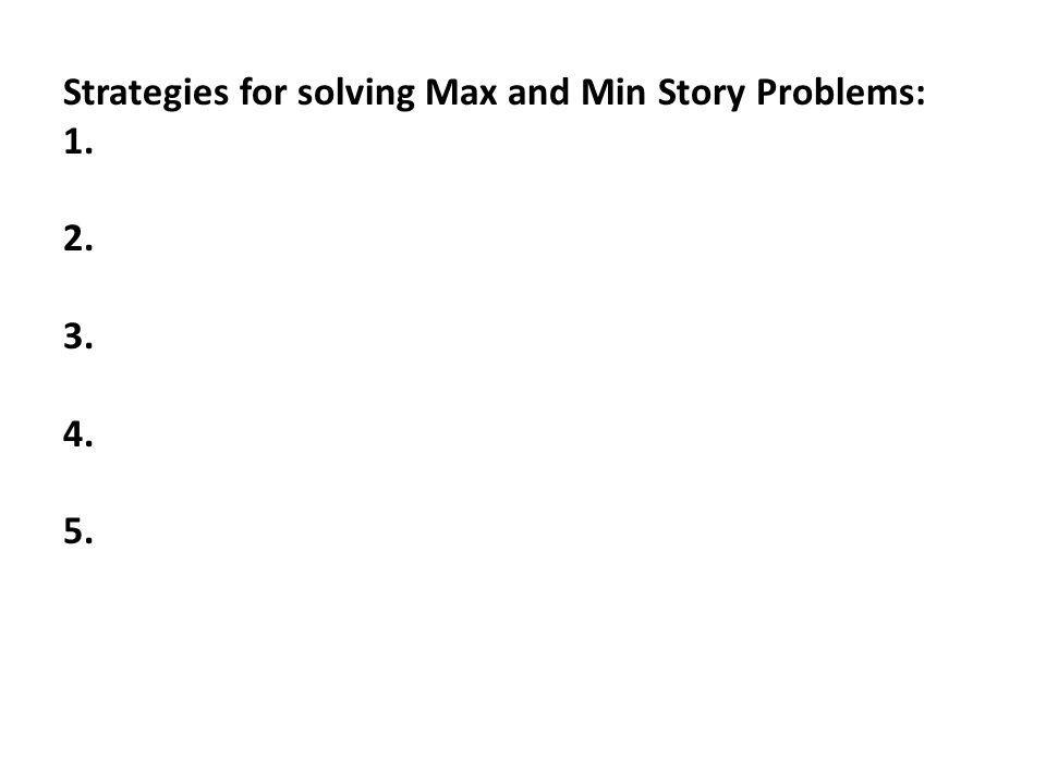 Strategies for solving Max and Min Story Problems: