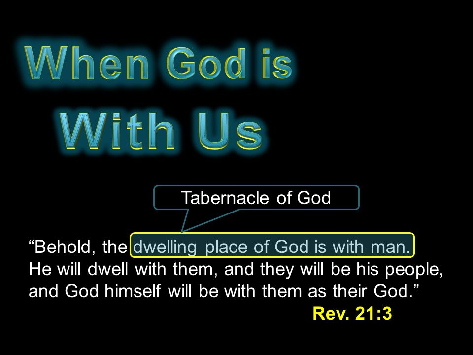With Us When God is Tabernacle of God
