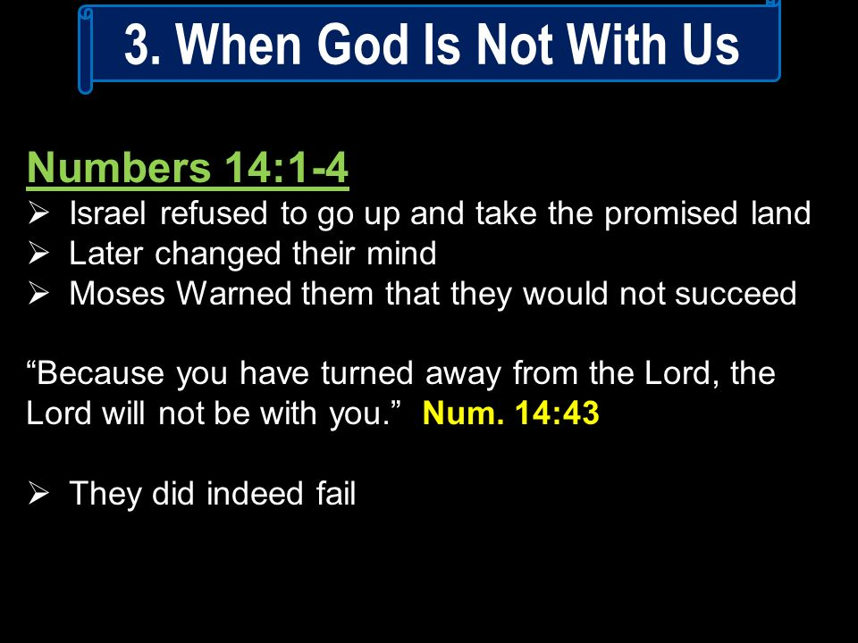 3. When God Is Not With Us Numbers 14:1-4