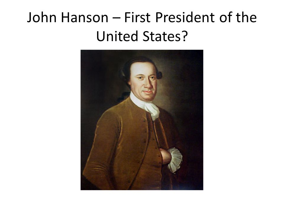 John Hanson – First President of the United States