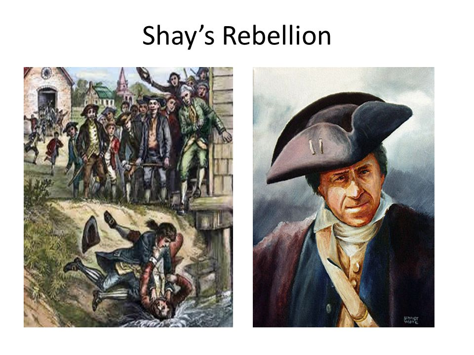shay s rebellion Shay's rebellion - in the 1780's in america, a crisis occurred for the farmers in most states the country seemed very prosperous in 1783 when the.