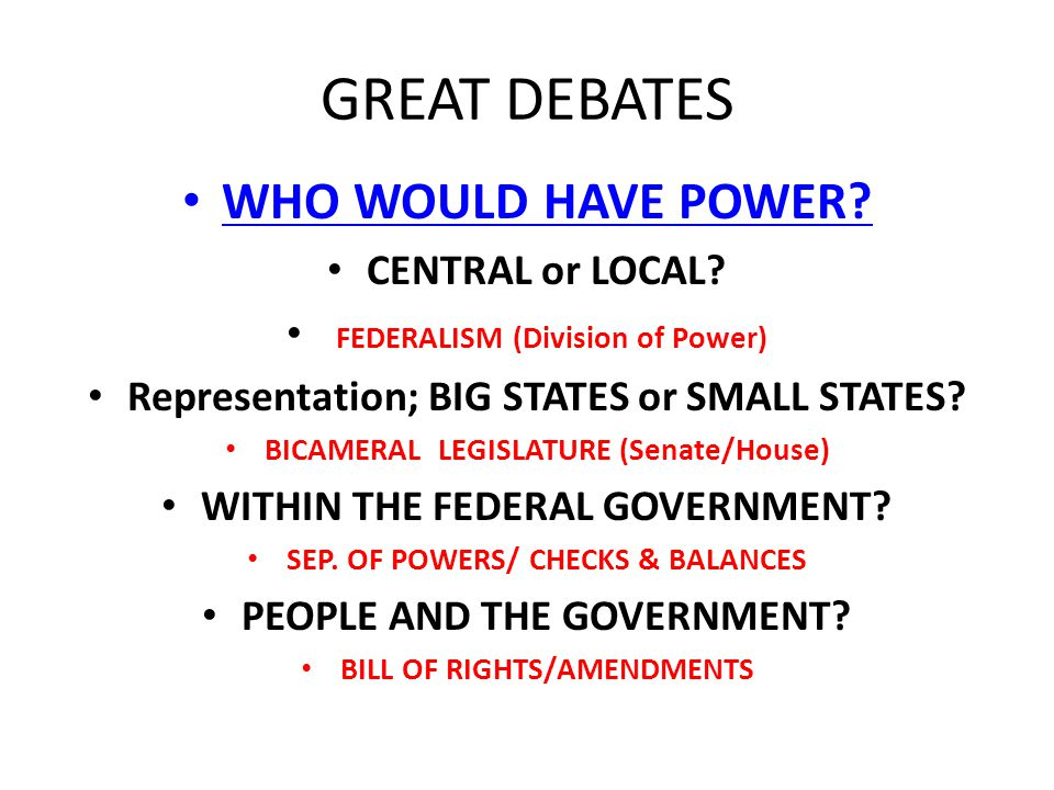 GREAT DEBATES WHO WOULD HAVE POWER CENTRAL or LOCAL