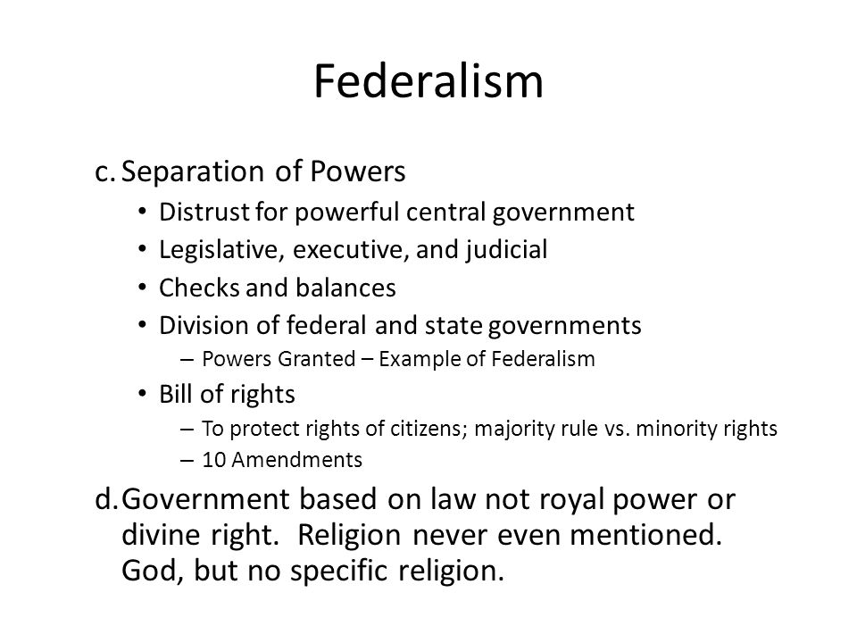 Federalism c. Separation of Powers