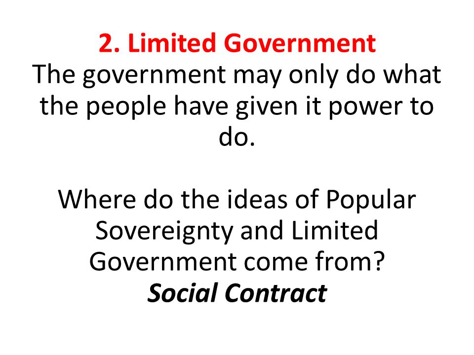 The government may only do what the people have given it power to do.