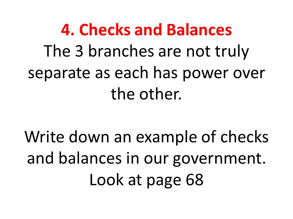 Write down an example of checks and balances in our government.