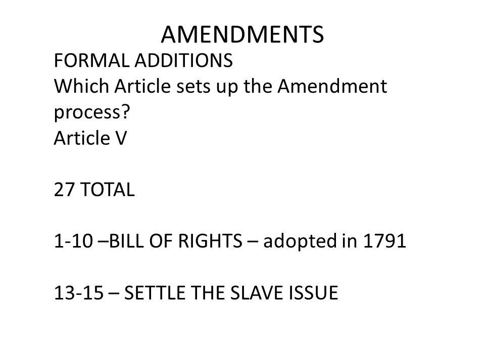 AMENDMENTS FORMAL ADDITIONS