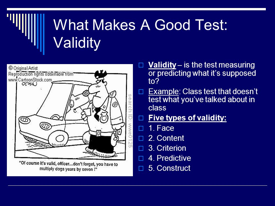 What Makes A Good Test: Validity