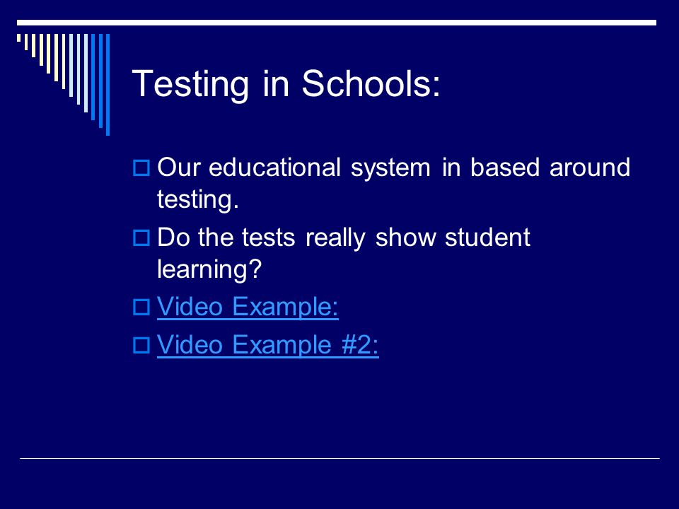 Testing in Schools: Our educational system in based around testing.
