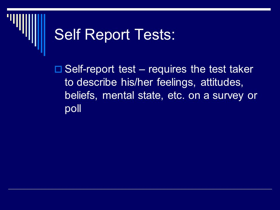 Self Report Tests: