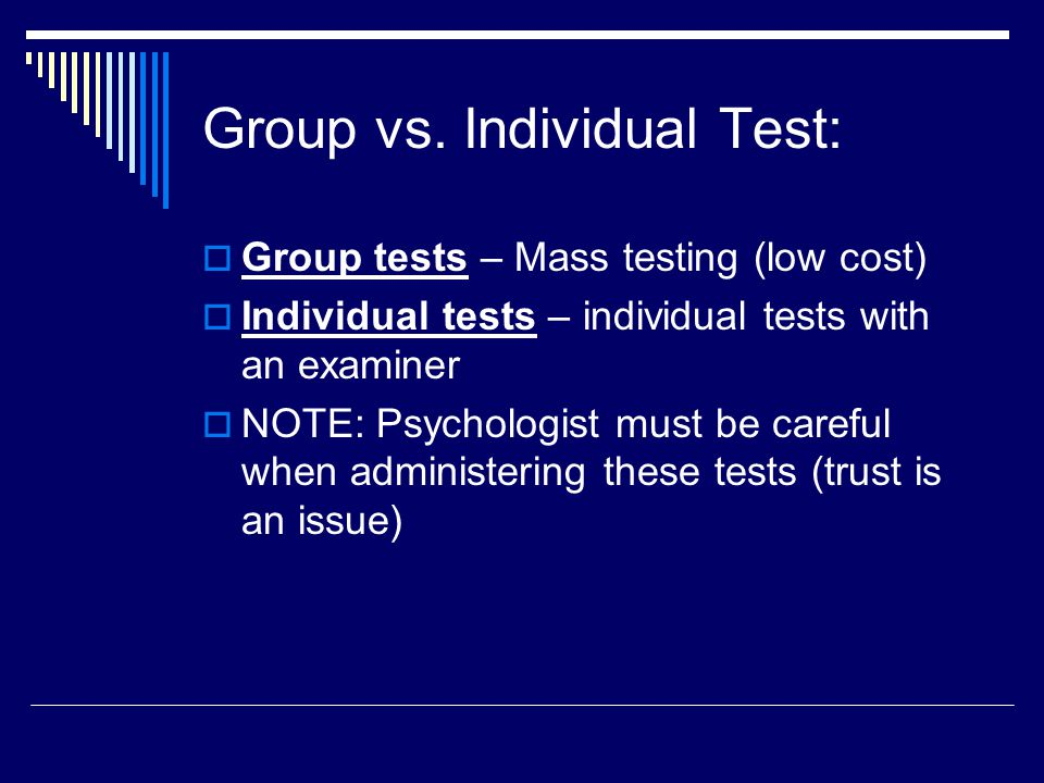 Group vs. Individual Test: