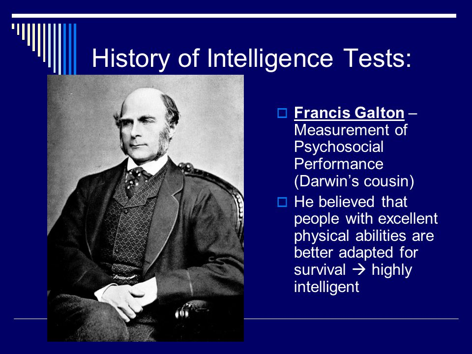 History of Intelligence Tests: