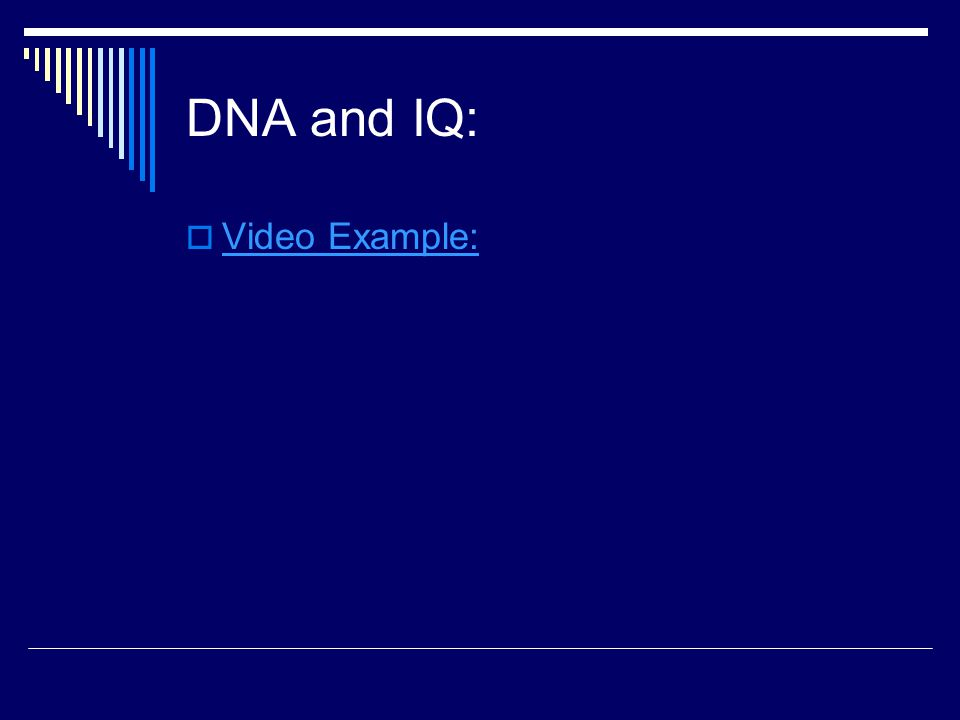 DNA and IQ: Video Example: