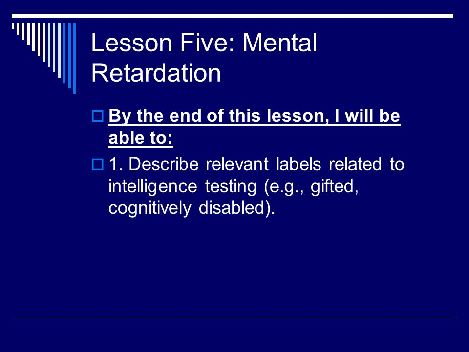 Lesson Five: Mental Retardation