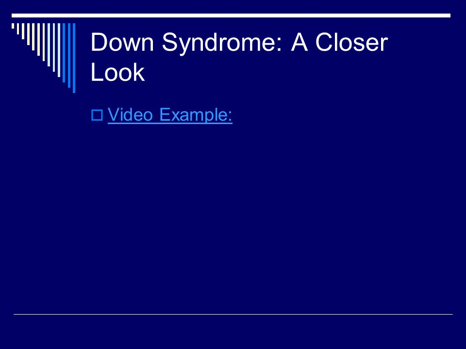 Down Syndrome: A Closer Look