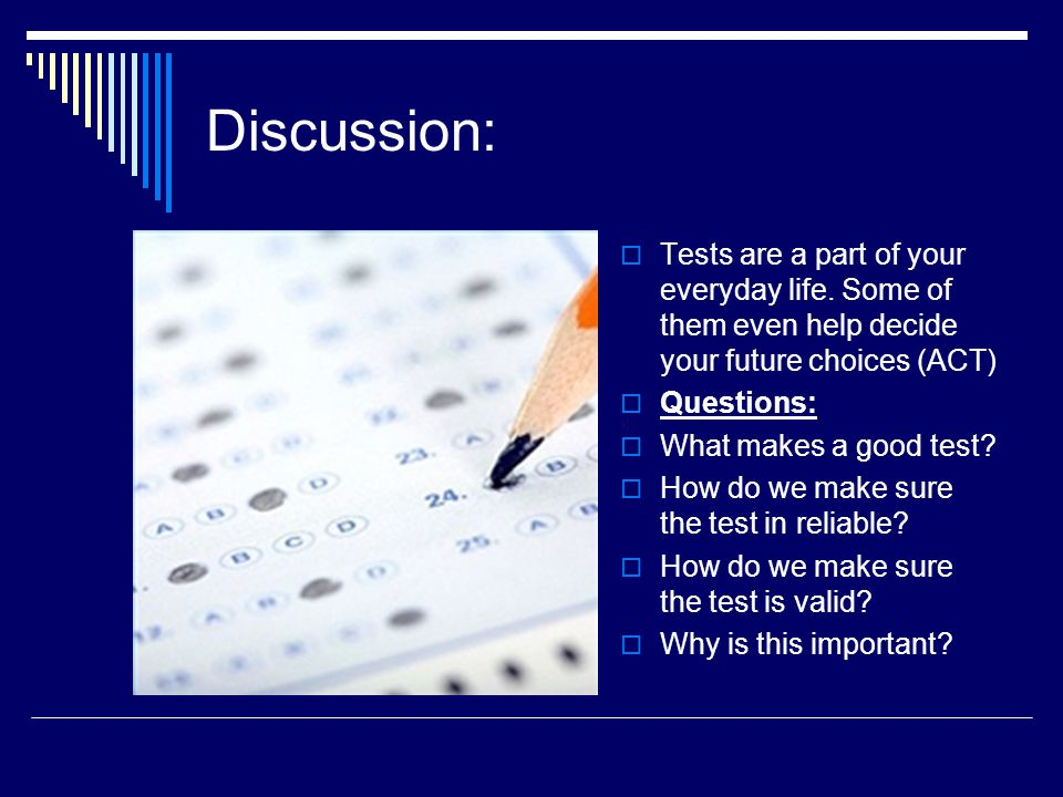 Discussion: Tests are a part of your everyday life. Some of them even help decide your future choices (ACT)