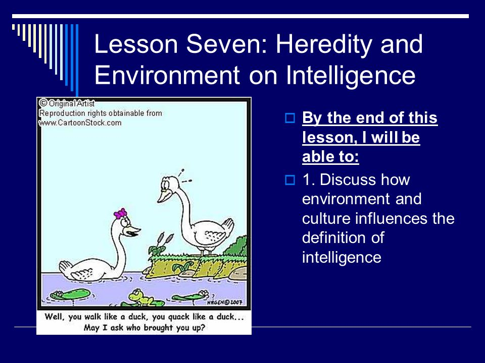 Lesson Seven: Heredity and Environment on Intelligence