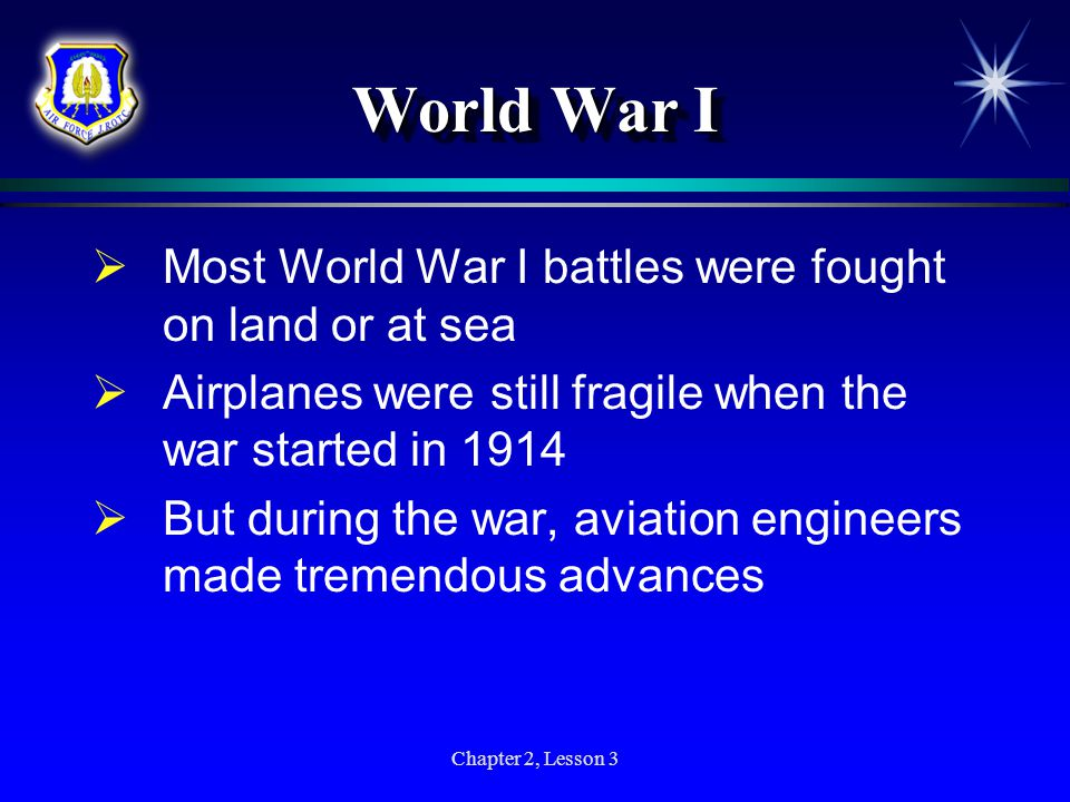 World War I Most World War I battles were fought on land or at sea