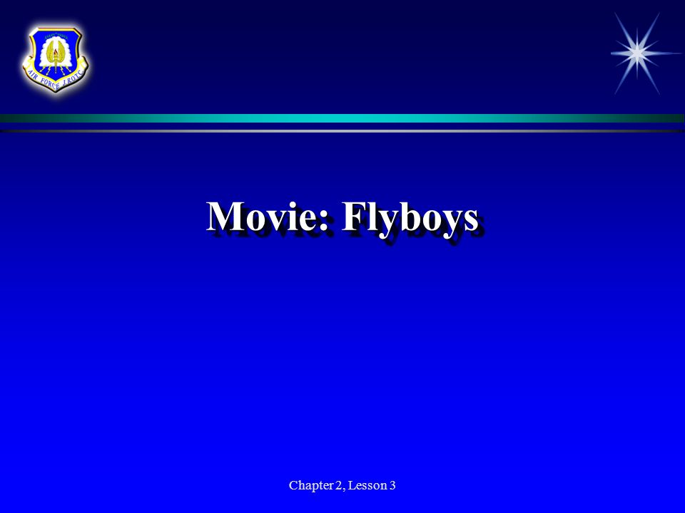 Movie: Flyboys Chapter 2, Lesson 3